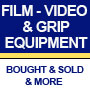 Film-Video & Grip Equipment Bought and Sold