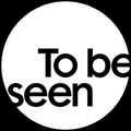 To Be Seen -Auditions and Casting Calls Logo